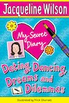 My Secret Diary: Dating, Dancing, Dreams and Dilemmas