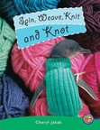 PM Emerald: Spin, Weave, Knit and Knot (PM Extras Non-fiction) Level 25 x 6