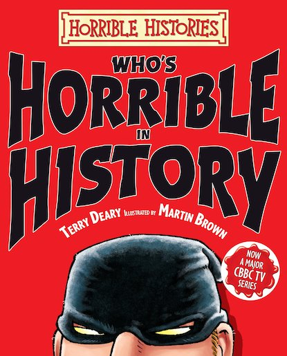 Who's Horrible in History - Terry Deary