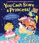 You Can't Scare a Princess! by Gillian Rogerson / Sarah McIntyre