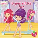 Strawberry Shortcake: Gymnastics Fun