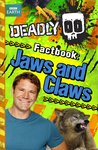 Deadly 60 Factbook: Jaws and Claws