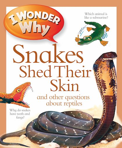 I Wonder Why Snakes Shed Their Skin Scholastic Kids Club