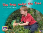 PM Green: The Frog Under the Tree (PM Photo Stories) Level 13 x 6