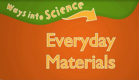 Everyday Materials video