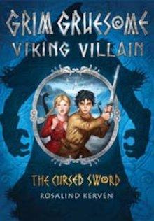 Grim Gruesome Viking Villain: The Cursed Sword