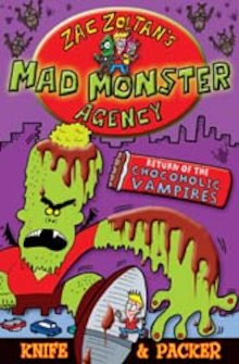 Zac Zoltan?s Mad Monster Agency: Return of the Chocoholic Vampires