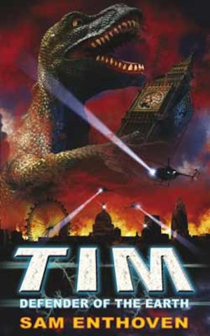 TIM: Defender of the Earth by Sam Enthoven