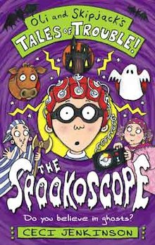 Oli and Skipjack?s Tales of Trouble!: The Spookoscope