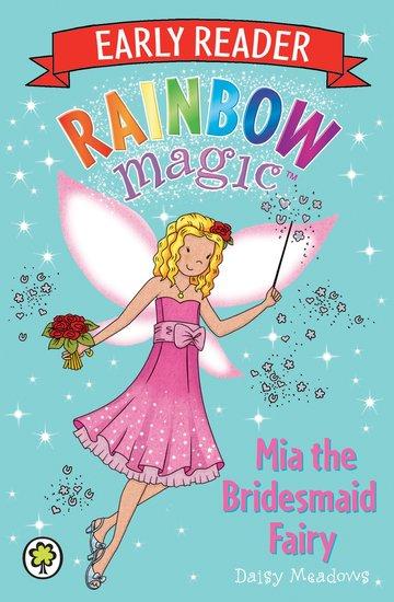 rainbow magic early reader mia the bridesmaid fairy scholastic kids 39 club. Black Bedroom Furniture Sets. Home Design Ideas