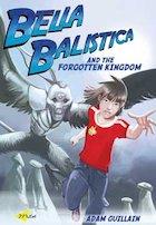Bella Ballistica and the Forgotten Kingdom