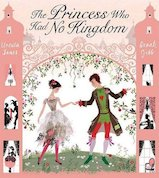 The Princess Who Had No Kingdom by Ursula Jones and Sarah Gibb
