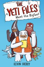 The Yeti Files 1: Meet the Bigfeet