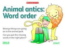 Animal antics: Word order