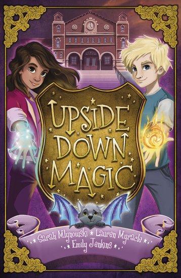 Upside down magic 1 upside down magic scholastic shop